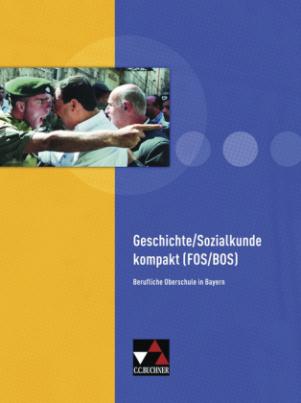 Geschichte/Sozialkunde kompakt (FOS/BOS)