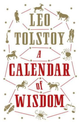 A Calendar of Wisdom. Tolstois Kalender der Weisheit, englische Ausgabe
