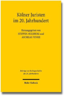 Kölner Juristen im 20. Jahrhundert