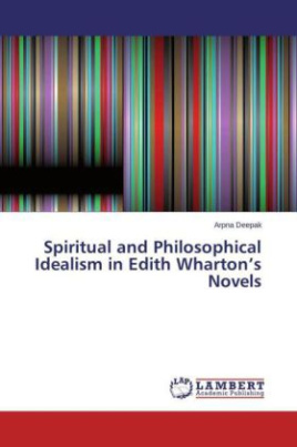 Spiritual and Philosophical Idealism in Edith Wharton's Novels