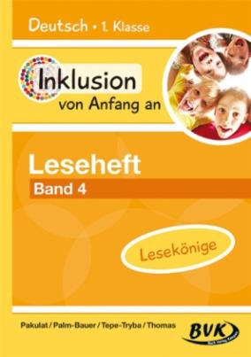 Inklusion von Anfang an - Deutsch 1. Klasse, Leseheft: Lesekönige. Bd.4