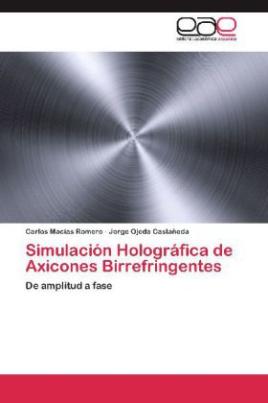Simulación Holográfica de Axicones Birrefringentes