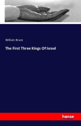 The First Three Kings Of Israel