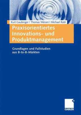 Praxisorientiertes Innovations- und Produktmanagement