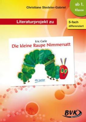 """Literaturprojekt zu """"Die kleine Raupe Nimmersatt"""""""