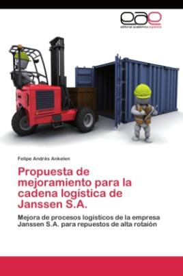 Propuesta de mejoramiento para la cadena logística de Janssen S.A.