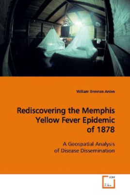 Rediscovering the Memphis Yellow Fever Epidemic of  1878