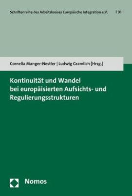 Kontinuität und Wandel bei europäisierten Aufsichts- und Regulierungsstrukturen