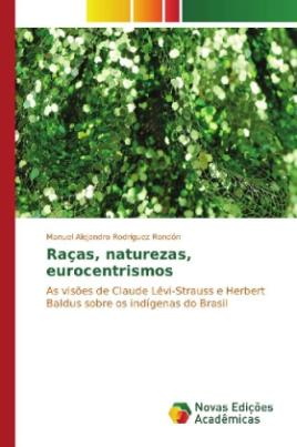 Raças, naturezas, eurocentrismos