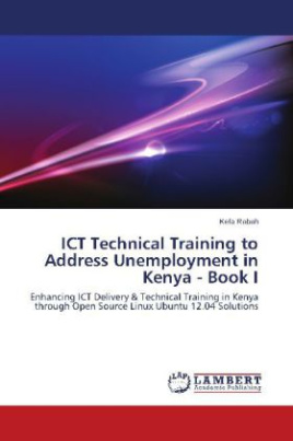 ICT Technical Training to Address Unemployment in Kenya - Book I