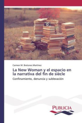 La New Woman y el espacio en la narrativa del fin de siècle
