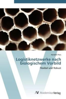 Logistiknetzwerke nach biologischem Vorbild
