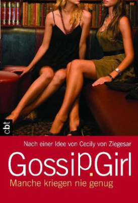 Gossip Girl - Manche kriegen nie genug