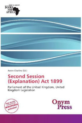 Second Session (Explanation) Act 1899