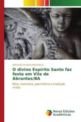 O divino Espírito Santo faz festa em Vila de Abrantes/BA