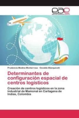 Determinantes de configuración espacial de centros logísticos