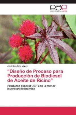 """""""Diseño de Proceso para Producción de Biodiesel de Aceite de Ricino"""""""