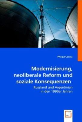 Modernisierung, neoliberale Reform und soziale Konsequenzen