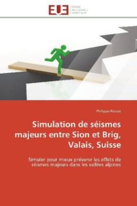 Simulation de séismes majeurs entre Sion et Brig, Valais, Suisse