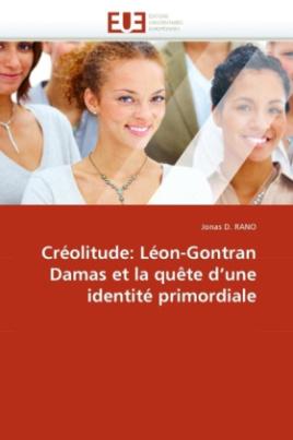 Créolitude: Léon-Gontran Damas et la quête d'une identité primordiale
