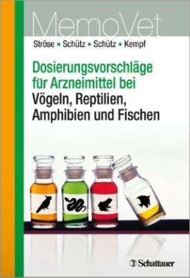 Dosierungsvorschläge für Arzneimittel bei Vögeln, Reptilien, Amphibien und Fischen