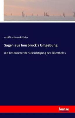 Sagen aus Innsbruck's Umgebung