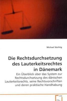 Die Rechtsdurchsetzung des Lauterkeitsrechtes in Dänemark