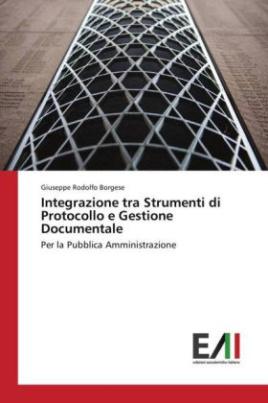 Integrazione tra Strumenti di Protocollo e Gestione Documentale