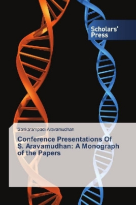 Conference Presentations Of S. Aravamudhan: A Monograph of the Papers