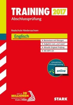 Training Abschlussprüfung 2017 - Realschule Niedersachsen - Englisch mit MP3-CD und Online-Prüfungstraining