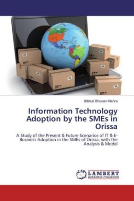 Information Technology Adoption by the SMEs in Orissa