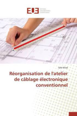 Réorganisation de l'atelier de câblage électronique conventionnel
