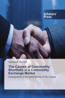 The Causes of Commodity Shortfalls in a Commodity Exchange Market