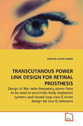 TRANSCUTANOUS POWER LINK DESIGN FOR RETINAL  PROSTHESIS