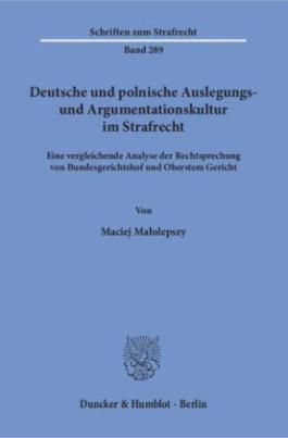 Deutsche und polnische Auslegungs- und Argumentationskultur im Strafrecht