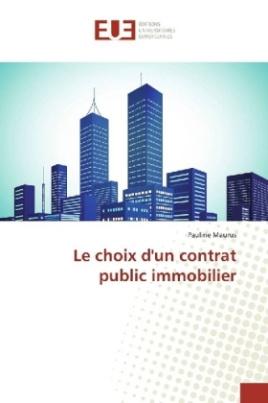 Le choix d'un contrat public immobilier