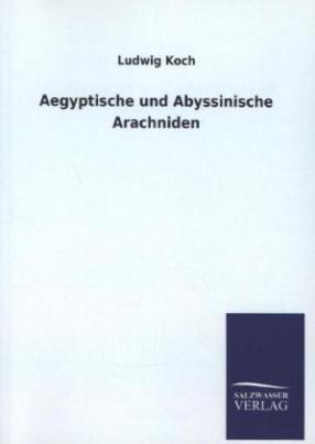 Aegyptische und Abyssinische Arachniden
