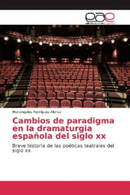 Cambios de paradigma en la dramaturgia española del siglo xx