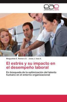 El estrés y su impacto en el desempeño laboral
