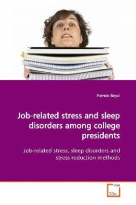 Job-related stress and sleep disorders among college  presidents