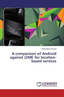 A comparison of Android against J2ME for location-based services