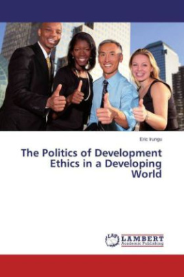 The Politics of Development Ethics in a Developing World