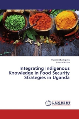 Integrating Indigenous Knowledge in Food Security Strategies in Uganda