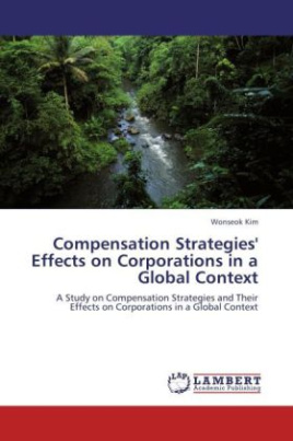 Compensation Strategies' Effects on Corporations in a Global Context