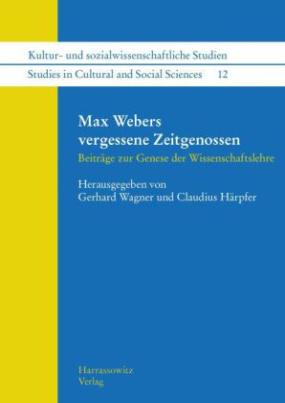 Max Webers vergessene Zeitgenossen