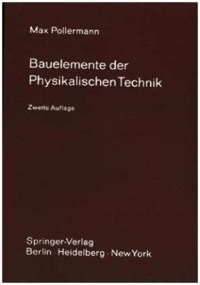 Bauelemente der Physikalischen Technik