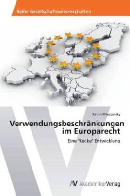 Verwendungsbeschränkungen im Europarecht