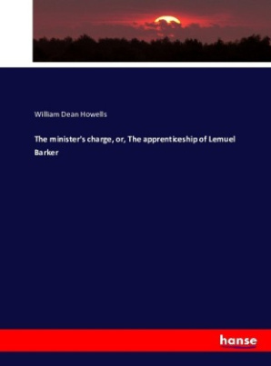 The minister's charge, or, The apprenticeship of Lemuel Barker