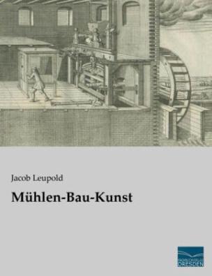Mühlen-Bau-Kunst