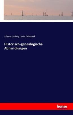 Historisch-genealogische Abhandlungen